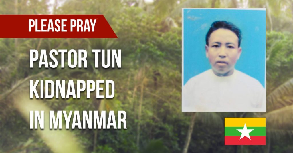 Pastor Tun N., 41, who pastors in the country's western Sittwe District, Myanmar, was last seen when he was taken from his home the evening of Jan. 19.